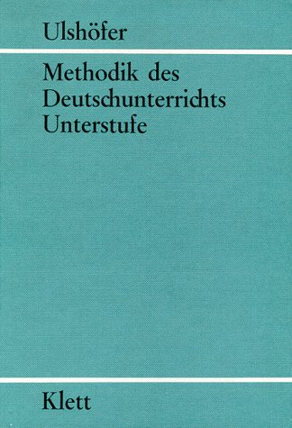 Methodik des Deutschunterrichts, Bd.1, Unterstufe