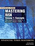 Mastering Risk: Concepts v. 1 (Financial Times Series)