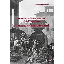 Kulturtransfer im Rom des 17. Jahrhunderts: Die Malerei der Bamboccianti