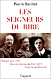 LES SEIGNEURS DU RIRE. Robert de Flers, Gaston de Caillavet, Francis de Croisset