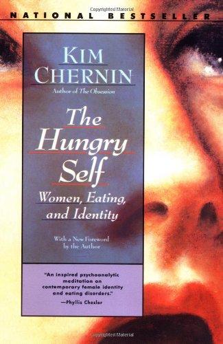 The Hungry Self: Women, Eating and Identity por Kim Chernin