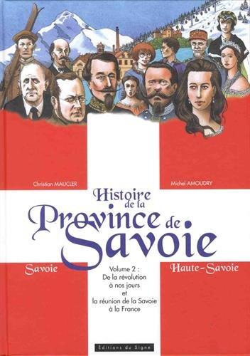 Histoire de la province de Savoie-T2-de la revolution a nos jours et la reunion de la savoie a la f