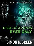 For Heaven's Eyes Only: Secret History Book 5 (Secret Histories)