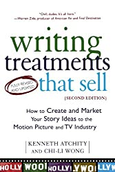 Writing Treatments That Sell, Second Edition: How to Create and Market Your Story Ideas to the Motion Picture and TV Industry