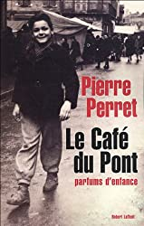 Le Café du Pont : Parfums d'enfance