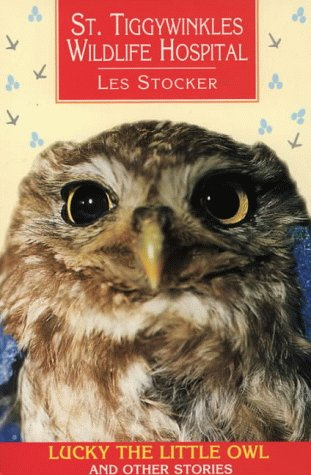 St. Tiggywinkles Wildlife Hospital : Lucky the little owl and other stories