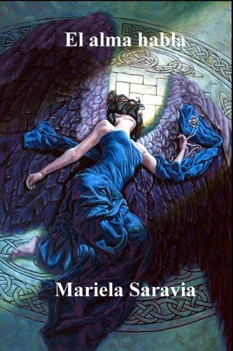 El alma habla (Poemas) por Mariela Saravia