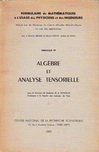 Algèbre et analyse tensorielle - Fascicule n° iv des Formulaire de Mathématiques à l'usage des physiciens et des ingénieurs, sous la direction de Maurice Frechet