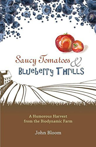 Saucy Tomatoes and Blueberry Thrills by Bloom, John (2014) Paperback