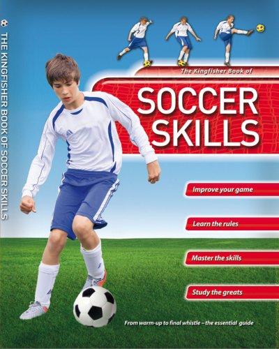 Soccer Skills (Kingfisher Book Of...)
