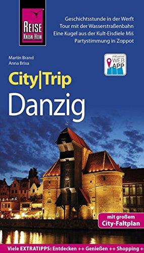 Reise Know-How CityTrip Danzig: Reiseführer mit Stadtplan und kostenloser Web-App