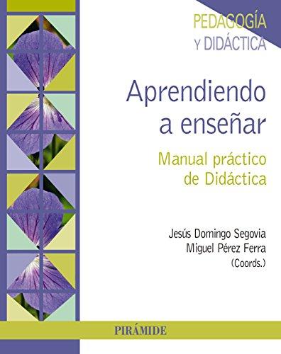 Aprendiendo a enseñar (Psicología) por Jesús Domingo Segovia
