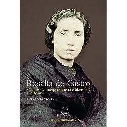 Rosalía de Castro. Cantos de independencia e liberdade (1837-1863) (Grandes Biografías) Premio Nacional de Ensayo 2018