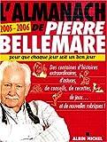 L'Almanach de Pierre Bellemare 2005-2006 - Albin Michel - 03/11/2004