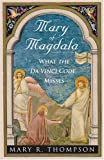 Mary of Magdala: What the Da Vinci Code Misses by Mary R Thompson (2005-12-01)