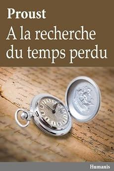 A la recherche du temps perdu (édition complète - 10 tomes, augmentée, illustrée et commentée) (Classiques t. 4) (French Edition) di [Proust, Marcel]