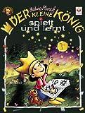 Der kleine König spielt und lernt (grün): Der kleine König erlebt nicht nur täglich mit seinen Freunden neue Abenteuer, er hat auch viele Ideen für seine Freizeit