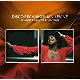 DISCO RECHARGE: 24 HOURS A DAY- IAN LEVINE: THE DISCO YEARS