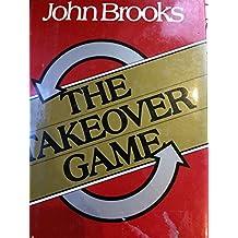 Takeover Game (Truman Talley Books/a Twentieth Century Fund Book)
