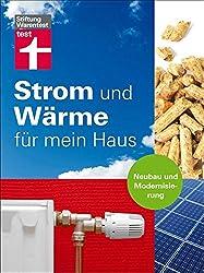 Strom und Wärme für mein Haus. Neubau und Modernisierung