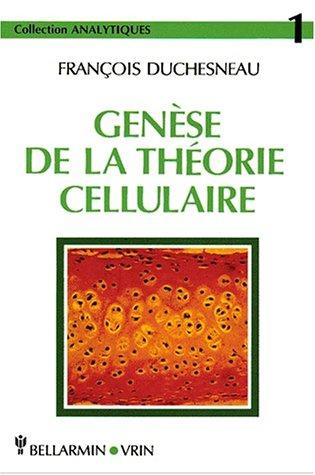 Genèse de la théorie cellulaire