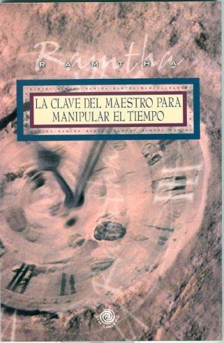 La Clave Del Maestro Para Manipular El Tiempo/a Master's Key for Manipulating Time