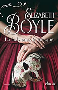 Les débutantes de Kempton, tome 6 : La lady sous le masque par Elizabeth Boyle