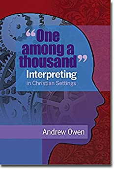 'One Among a Thousand' Interpreting In Christian Settings (English Edition) von [Owen, Andrew]