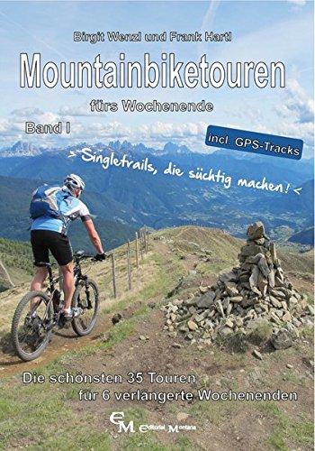 mountainbiketouren-furs-wochenende-band-i-die-schonsten-35-touren-fur-6-verlangerte-wochenenden