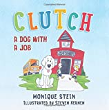 Clutch: A Dog With a Job