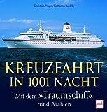 """Kreuzfahrt in 1001 Nacht: Mit dem """"Traumschiff"""" rund Arabien - Christian Prager"""