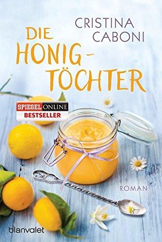 Die Honigtöchter: Roman