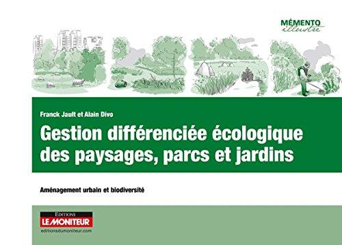 Gestion diffrencie cologique des paysages, parcs et jardins: Amnagement urbain et biodiversit