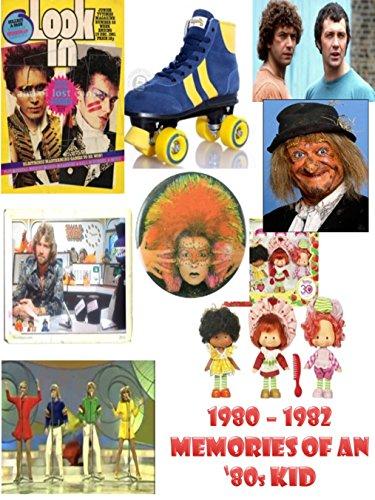 Memories of an '80s Kid (1980 - 1982)