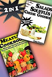 Eat Smart: Light Meals, Salads and Vegetable Recipes After a Painful Week in the Office: [2 Cookbooks in 1] (English Edition)