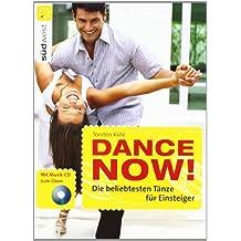 Dance now! Die beliebtesten  Tänze für Einsteiger: Mit Musik-CD zum Üben