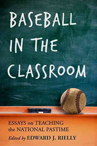 [(Baseball in the Classroom : Essays on Teaching the National Pastime)] [Edited by Edward J. Rielly] published on (November, 2006)