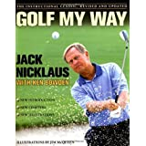 Golf My Way: The Instructional Classic, Revised and Updated by Jack Nicklaus (2005-03-07)