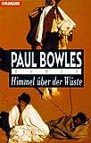 Himmel über der Wüste - Paul Bowles