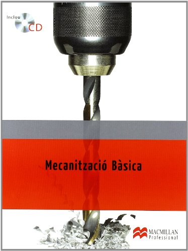 Mecanització bàsica por Jaime Carlos Borja Sendra, Jaime Fenoll Castelló, José Seco de Herrera Torregrosa