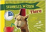 Skurriles Wissen: Tiere: Ein Kamel kann in 15 Minuten 200 Liter Wasser trinken... und 99 weitere unnütze Fakten