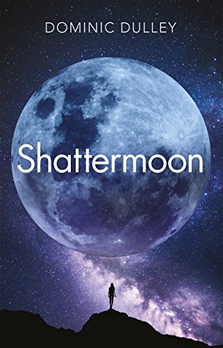 Shattermoon: The Long Game Book 1 by [Dulley, Dominic]