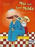 Karin Gündisch: Mia und Tante Milda