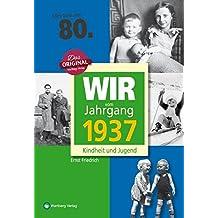 Wir vom Jahrgang 1937 - Kindheit und Jugend (Jahrgangsbände): 80. Geburtstag