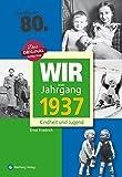 Wir vom Jahrgang 1937 - Kindheit und Jugend (Jahrgangsbände): 80. Geburtstag - Ernst Friedrich