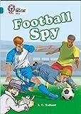 Football Spy: Band 13/Topaz (Collins Big Cat)