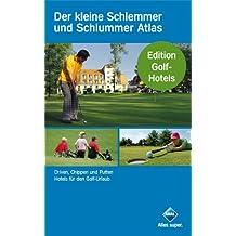 Der kleine Schlemmer und Schlummer Atlas - Edition Golf-Hotels