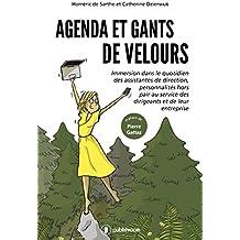 Agenda et gants de velours: Immersion dans le quotidien des assistantes de direction (French Edition)