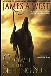 Crown of the Setting Sun (Heirs of the Fallen) (Volume 2) by James A. West (2012-06-01)