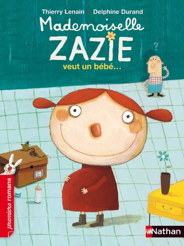 Mademoiselle Zazie veut un bébé - Roman Vivre Ensemble - De 7 à 11 ans par Thierry Lenain